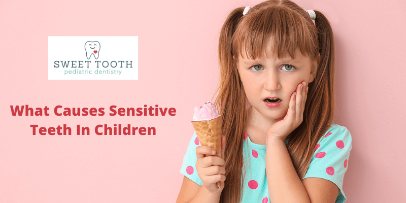 What Causes Sensitive Teeth in Children